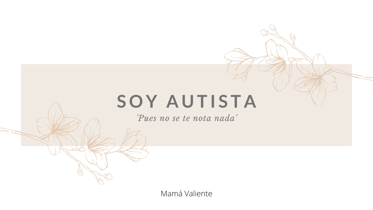 Soy mujer autista